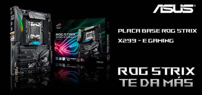 Asus ROG STRIX X299-E GAMING, el mejor aliado para el Gaming