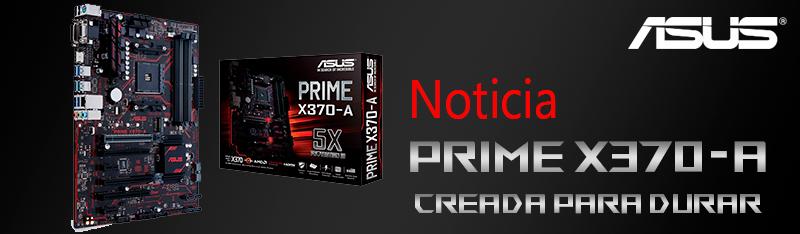 Asus Prime x370-A: Creada para durar