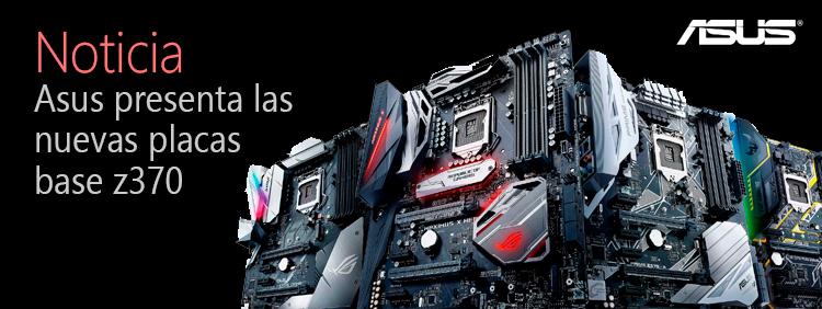 ASUS presenta las nuevas placas base Z370